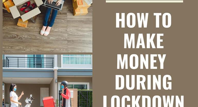 How to make money during the coronavirus lockdown